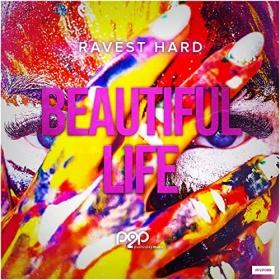 RAVEST HARD - BEAUTIFUL LIFE